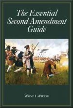 The Essential Second Amendment Guide
