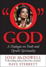 O God: A Dialogue on Truth and Oprah's Spirituality