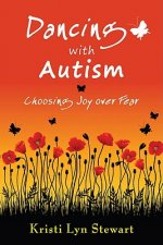 Dancing with Autism: Choosing Joy Over Fear