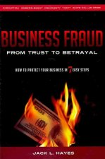 Business Fraud: From Trust to Betrayal: How to Protect Your Business in 7 Easy Steps