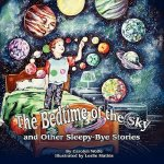 The Bedtime of the Sky and Other Sleepy-Bye Stories