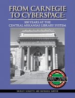 From Carnegie to Cyberspace: 100 Years at the Central Arkansas Library System