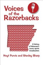 Voices of the Razorbacks: A History of Arkansas's Iconic Sports Broadcasters