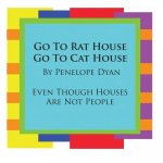 Go To Rat House, Go To Cat House--Even Though Houses Are Not People
