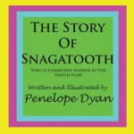 The Story Of Snagatooth---Who Is Commonly Known As The Tooth Fairy