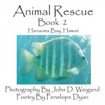 Animal Rescue, Book 2, Hanauma Bay, Hawaii