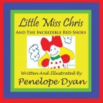 Little Miss Chris And The Incredible Red Shoes
