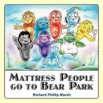Mattress People Go to Bear Park