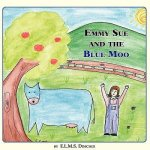 Emmy Sue and the Blue Moo
