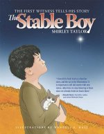 The Stable Boy: The First Witness Tells His Story