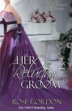 Her Reluctant Groom: Groom Series, Book 2