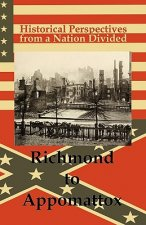 Historical Perspectives from a Nation Divided: Richmond to Appomattox