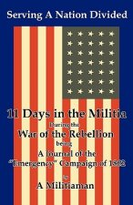 Serving a Nation Divided: Eleven Days in the Militia During the War of the Rebellion