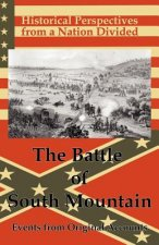 Historical Perspectives from a Nation Divided: The Battle of South Mountain