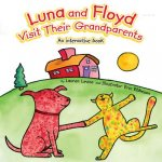 Luna and Floyd Visit Their Grandparents: An Interactive Book