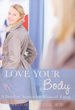 Love Your Body: A Diet-Free Approach to Balanced Eating