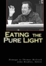 Eating the Pure Light: Homage to Thomas McGrath