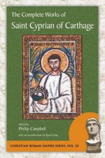 The Complete Works of Saint Cyprian of Carthage