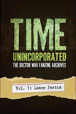 Time, Unincorporated, Vol. 1: The Doctor Who Fanzine Archives