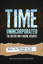 Time, Unincorporated: The Doctor Who Fanzine Archives, Volume 2: Writings on the Classic Series