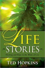 Life Stories: Healing and Hope in the Wake of Loss