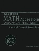 Making Math Accessible to Students with Special Needs, Grades K-2: Practical Tips and Suggestions