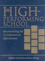 The High-Performing School: Benchmarking the 10 Indicators of Effectiveness