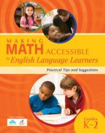 Making Math Accessible to English Language Learners: Practical Tips and Suggestions, Grades K-2