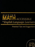 Making Math Accessible to English Language Learners, Grades 9-12: Practical Tips and Suggestions