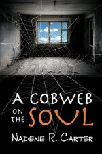 A Cobweb on the Soul