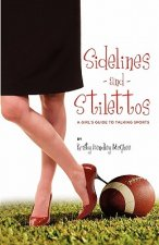 Sidelines and Stilettos: A Girl's Guide to Talking Sports