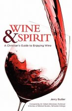 Wine & Spirt: A Christian's Guide to Enjoying Wine