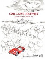 Car-Car's Journey: A Story for the Child in You