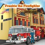 Frankie the Firefighter