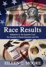 Race Results: Hollywood vs. the Supreme Court: Ten Decades of Racial Decisions and Film