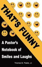 That's Funny: A Pastor's Notebook of Smiles and Laughs