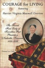 Courage for Living Featuring Harriet Virginia Maxwell Overton