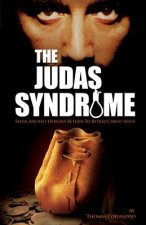 The Judas Syndrome: Seven Ancient Heresies Return to Betray Christ Anew