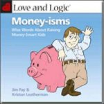 Love and Logic Money-Isms: Wise Words about Raising Money-Smart Kids
