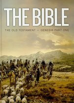 The Bible: The Old Testament: Genesis Part One