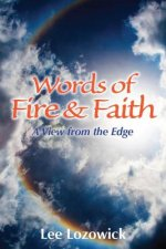 Words of Fire and Faith: A View from the Edge