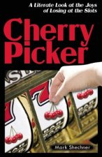 Cherry Picker: A Literate Look at the Joys of Losing at the Slots