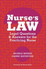 Nurse's Law: Legal Questions & Answers for the Practicing Nurse