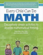 Every Child Can Do Math: Deceptively Simple Activities to Develop Mathematical Thinking