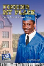 Finding My Place: Minority Teens Write about College