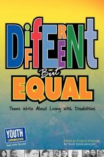 Different But Equal: Teens Write about Living with Disabilities