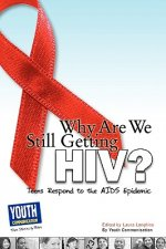 Why Are We Still Getting HIV?: Teens Respond to the AIDS Epidemic