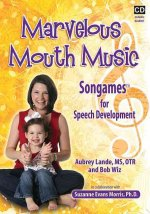 Marvelous Mouth Music: Songames for Speech Development [With Booklet]