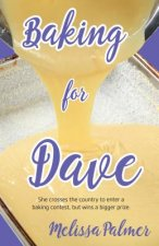 Baking for Dave: She Crosses the Country to Enter a Baking Contest, But Ends Up Winning a Bigger Prize
