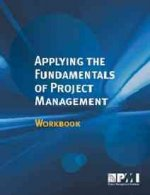 Applying the Fundamentals of Project Management Workbook